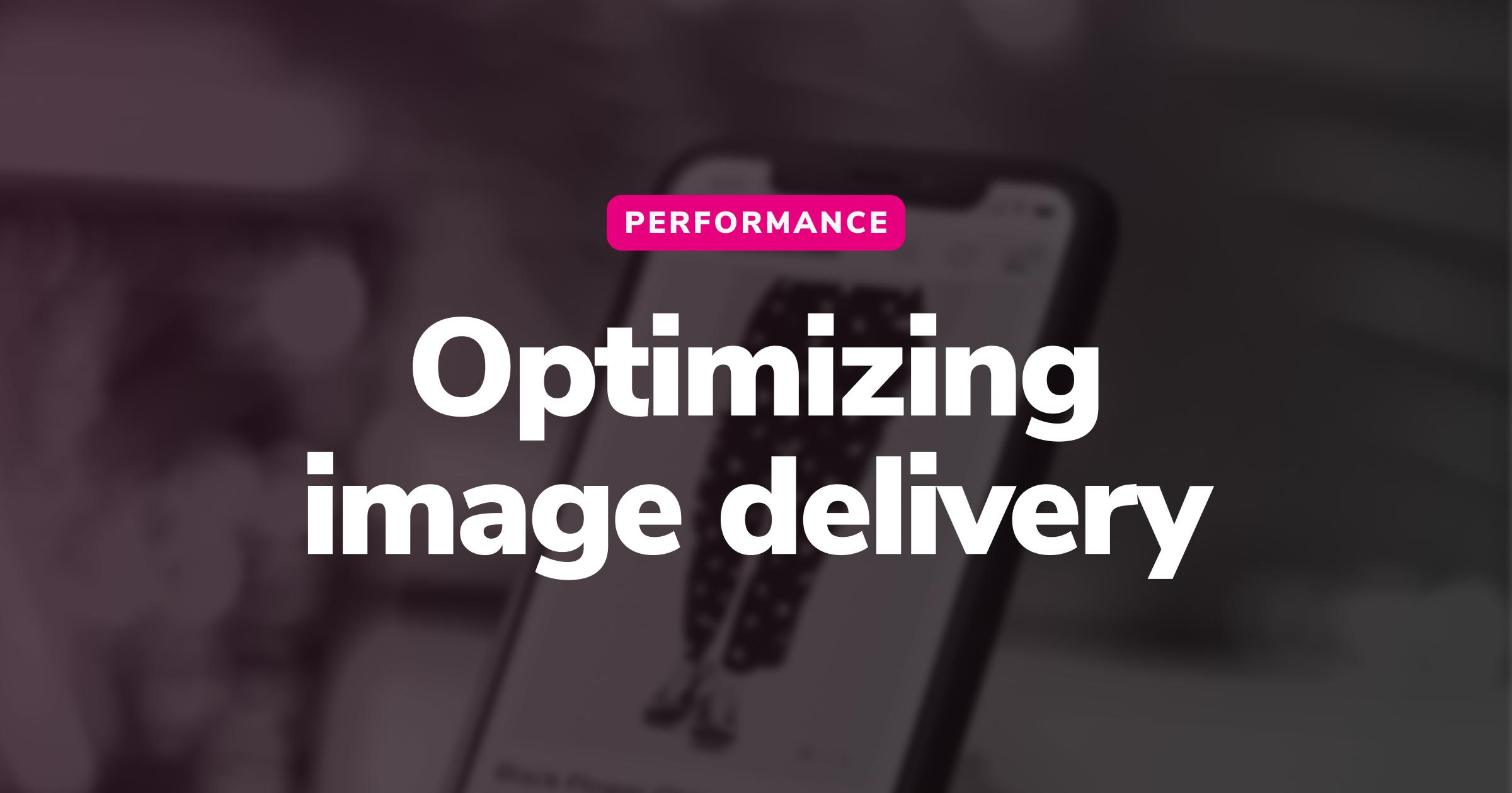 Optimizing image delivery